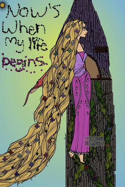 Now\'s when my life begins. (Rapunzel, T ~ I worked so hard on this! For sure one o