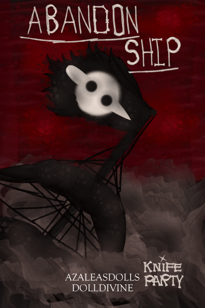 \And now we\'re going to Abandon Ship.\ ~ based on Knife Party's album Abandon Shi
