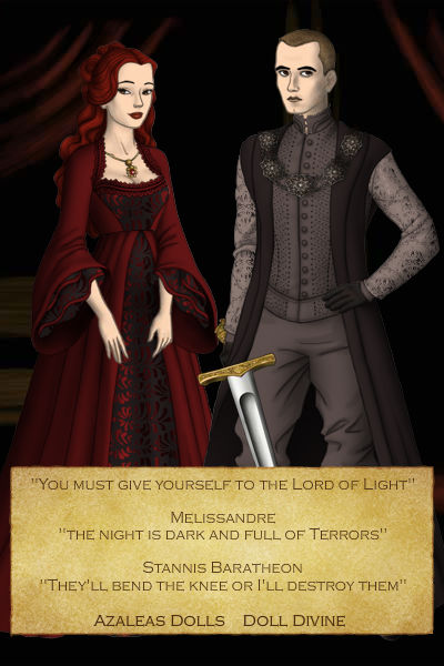 Melissandre and Stannis ~